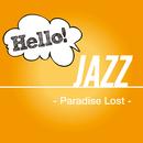 Hello! Jazz - Paradise Lost -/V.A.