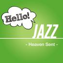 Hello! Jazz - Heaven Sent -/V.A.