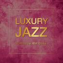 Luxury Jazz - Tomorrow Will Come -/V.A.
