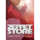 COME AND GO -Live2013-/ZEPPET STORE