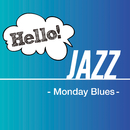 Hello! Jazz - Monday Blues -/V.A.