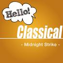 Hello! Classical - Midnight Strike -/V.A.