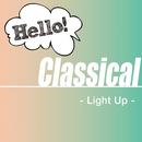 Hello! Classical - Light Up -/V.A.