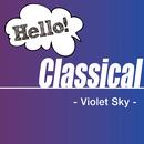 Hello! Classical - Violet Sky -/V.A.