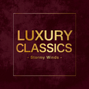 Luxury Classics - Stormy Winds -/V.A.