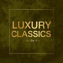 Luxury Classics - So Be It -/V.A.