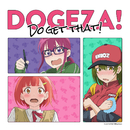 DOGEZA! Do get that!