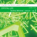 Techno Minimal -nature- vol.2 CRYSTAL LIFE/Various Artist