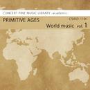 World music vol.1 PRIMITIVE AGES/Various Artist