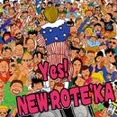 Yes! NEW ROTE'KA/ニューロティカ
