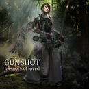 GUNSHOT~memory of loved/Ayasa