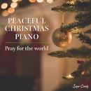 PEACEFUL CHRISTMAS PIANO Pray for the world/JAZZ PARADISE