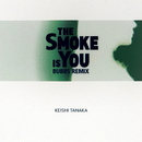 The Smoke Is You (Bubbs remix)/Keishi Tanaka