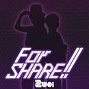 For SHARE!!/Zwei