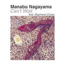 Can't Wait/Manabu Nagayama