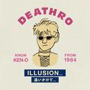 ILLUSION…追いかけて/DEATHRO