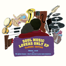 Soul Music Lovers Only EP/Various Artists