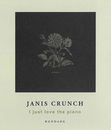 I Just Love the Piano/Janis Crunch
