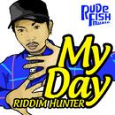My Day/RIDDIM HUNTER