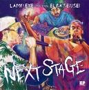 NEXT STAGE featuring EL DA SENSEI/LAMP EYE