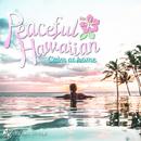 ピースフル・ハワイアン ~おうちハワイ~/RELAX WORLD