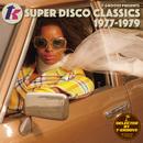 T-GROOVE PRESENTS T.K. SUPER DISCO CLASSICS 1977-1979/Various Artists