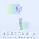 """Nostalgia """"Peaceful Place Music""""/RELAX WORLD"""