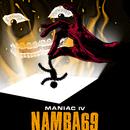 MANIAC IV/NAMBA69