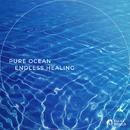 Pure Ocean -endless healing-/RELAX WORLD