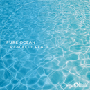 Pure Ocean -peaceful place-/RELAX WORLD