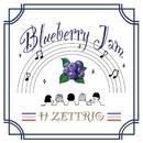 Blueberry Jam/H ZETTRIO
