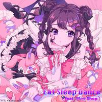 電音部_Eat Sleep Dance (feat. Moe Shop)