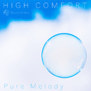 """HIGH COMFORT """"Pure melody""""/RELAX WORLD"""