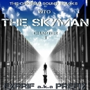 The original sound tracks into THE SKYMAN chapter 1/PREFIX