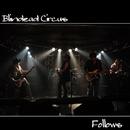 Follows/Blindead Circus