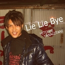 Lie Lie Bye/柳谷斉