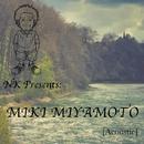 NK Presents MIKI MIYAMOTO (Acoustic)/MIKI MIYAMOTO X Neeraj Khajanchi