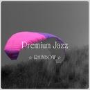 Premium Jazz ☆RAINB0W☆/Grace of The Earth
