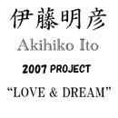 """""""LOVE & DREAM""""/伊藤明彦"""