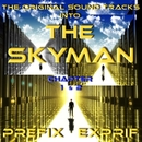 THE ORIGINAL SOUND TRACKS into THE SKYMAN chapter 1&2/PREFIX