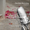 One-Shot recording ~ Elegant Jazz/acoustic air