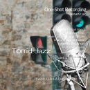 One-Shot recording ~ Torrid Jazz/acoustic air