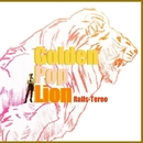 Golden Pop Lion/Rails-Tereo