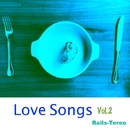 Love Songs Vol.2/Rails-Tereo