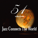 """Jazz Connects the World """"51 selections""""/Various Artists"""