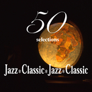 """Jazz*Classic """"50 Selections""""/Various Artists"""
