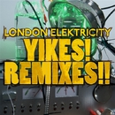Yikes! Remixes!!/London Elektricity