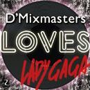 D'MIXMASTERS LOVES LADY GAGA/D'MIXMASTERS