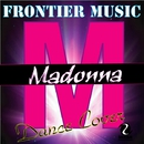 Frontier Music Presents MADONNA Dance Cover/V.A.