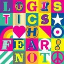 Fear Not/Logistics